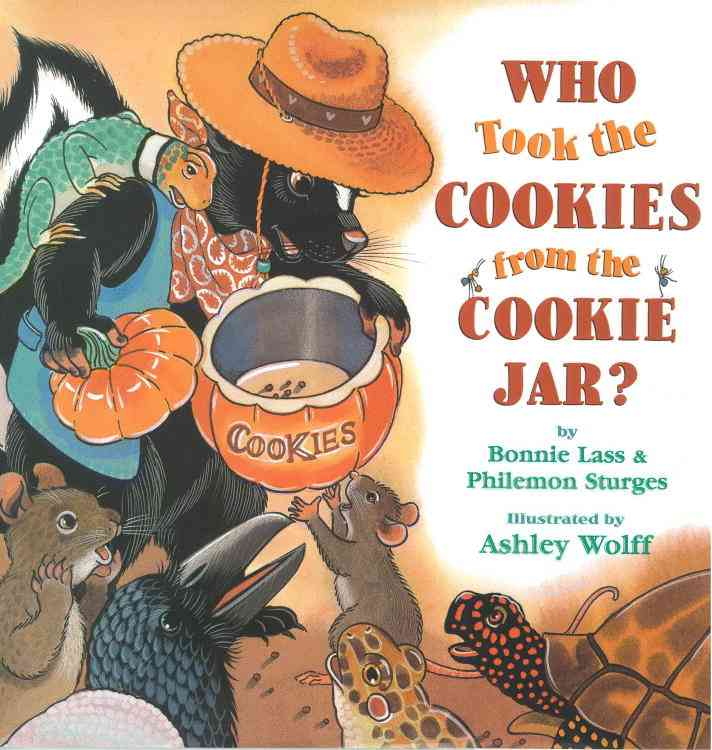 Who Took the Cookies from the Cookie Jar? By Lass, Bonnie/ Sturges, Philemon/ Wolff, Ashley (ILT)
