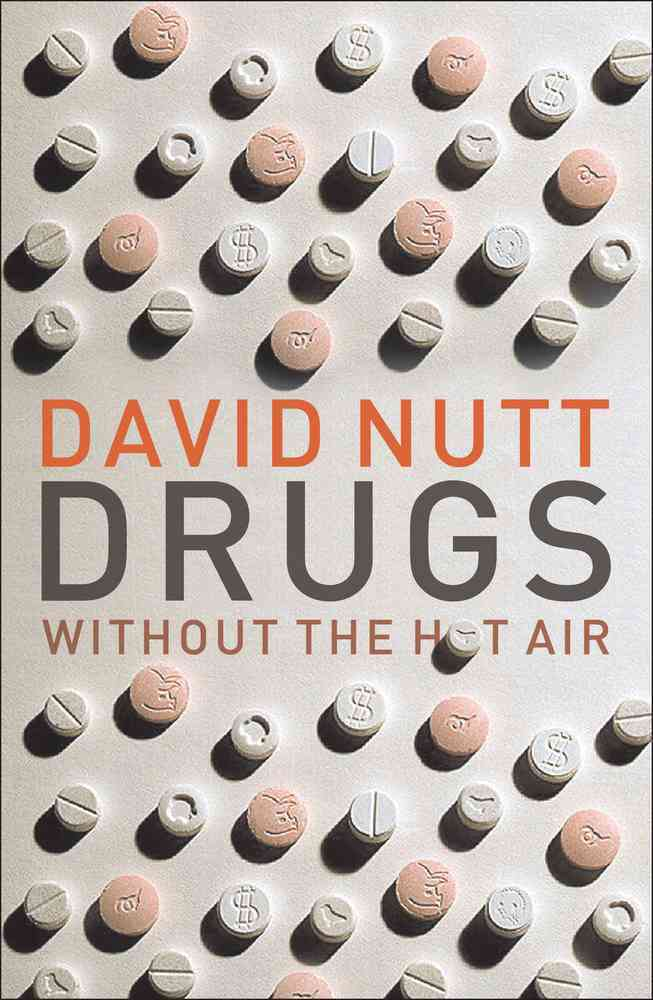 Drugs Without the Hot Air By Nutt, David